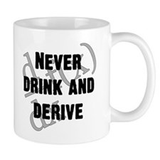 Drink and Derive Coffee Mug