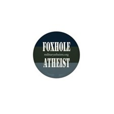 Atheists in Foxholes Mini Button (10 pack)