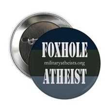 "Atheists in Foxholes 2.25"" Button"