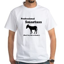 Professional Smartass Shirt