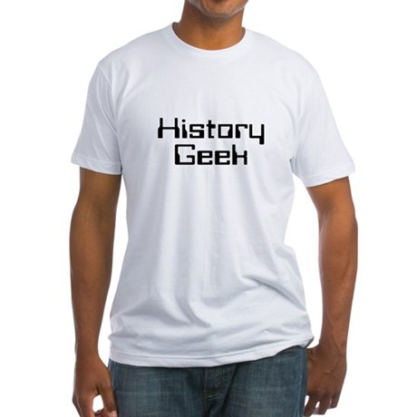 History Geek Fitted T-Shirt