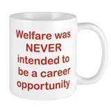 WELFARE WAS NEVER INTENDED TO BE A CAREER...