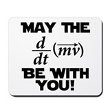 May The Force Be With You Physics Geek Nerd Mousep