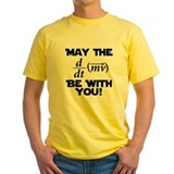 May The Force Be With You Physics Geek Nerd Tee-Shirt