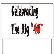 The Big 40 Yard Sign