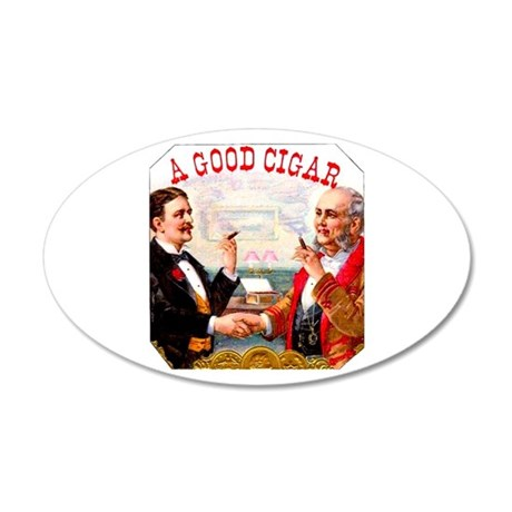 A Good Cigar Label 22x14 Oval Wall Peel