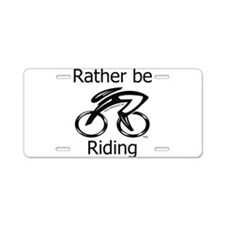 Rather be Riding Aluminum License Plate