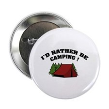 "I'd rather be camping! 2.25"" Button"