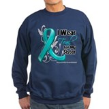 I Wear Teal Sister Ovarian Cancer Sweatshirt