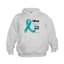 I Wear Teal Sister Ovarian Cancer Hoodie