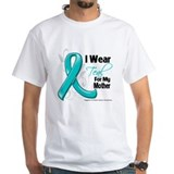 I Wear Teal Mother Ovarian Cancer  Shirt
