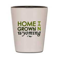 'Home Grown in Wyoming' Shot Glass