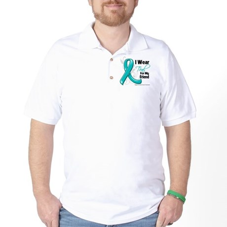 I Wear Teal Friend Ovarian Cancer Golf Shirt