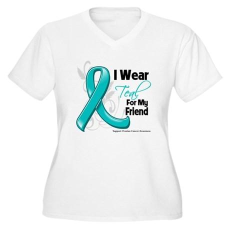 I Wear Teal Friend Ovarian Cancer Women's Plus Siz