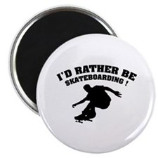 "I'd rather be skateboarding ! 2.25"" Magnet (100 pa"