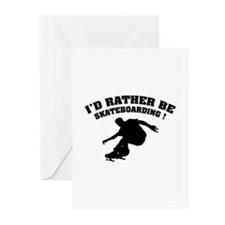 I'd rather be skateboarding ! Greeting Cards (Pk o