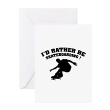 I'd rather be skateboarding ! Greeting Card