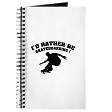 I'd rather be skateboarding ! Journal