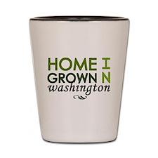 'Home Grown In Washington' Shot Glass