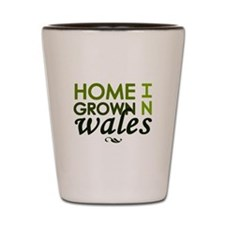'Home Grown In Wales' Shot Glass