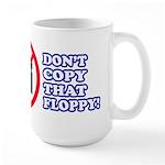 Dont copy that floppy Large Mug