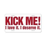 Kick Me Aluminum License Plate