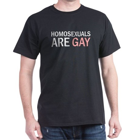 Homos are Gay Dark T-Shirt