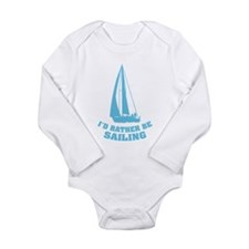 I'd rather be sailing Long Sleeve Infant Bodysuit