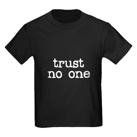 Trust No One Kids T-Shirt