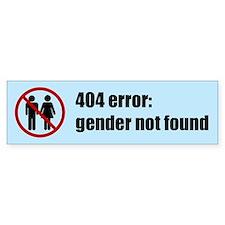 Gender Not Found Bumper Sticker