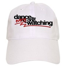Dance like everyone is watchi Baseball Cap