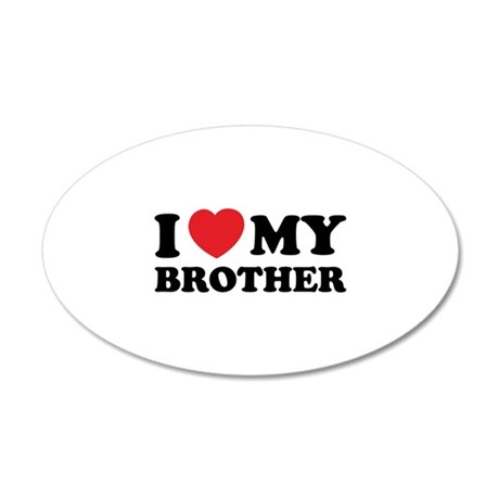 I love my brother 38.5 x 24.5 Oval Wall Peel