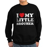 I love my little brother Sweatshirt