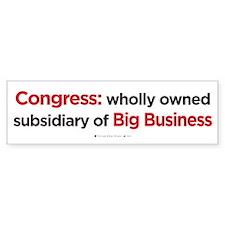 Congress: Subsidiary of Big Business bumpersticker