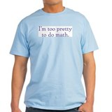Too Pretty for Math Ash Grey T-Shirt