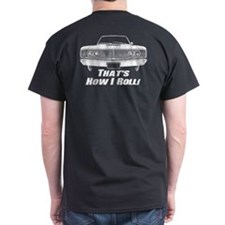 How I Roll - Dodge Coronet T-Shirt