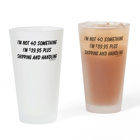 I'm not 40-something Drinking Glass