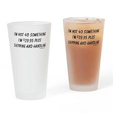 I'm not 40-something Drinking Glass