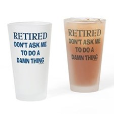 Retired Humor Drinking Glass