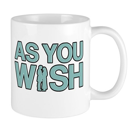 As You Wish Princess Bride Mug