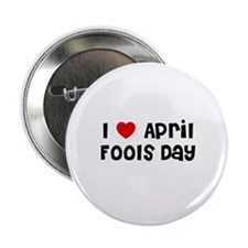 "I * April Fools Day 2.25"" Button (10 pack)"