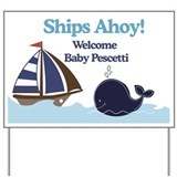Ships Ahoy Yard Sign - CUSTOM Baby Pescetti