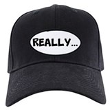 Funny Really Baseball Hat