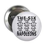 "Six Napoleons 2.25"" Button"