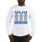 Six Napoleons Long Sleeve T-Shirt