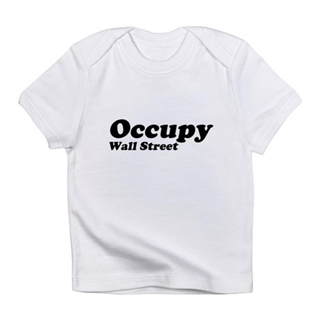 Occupy Wall Street Infant T-Shirt