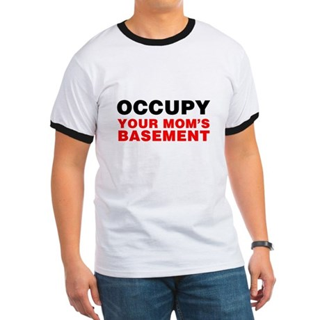 Occupy Your Mom's Basement Ringer T