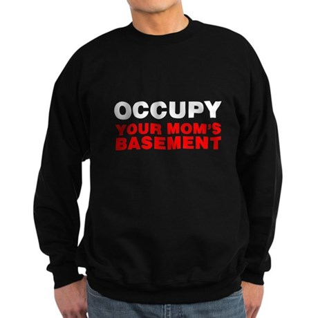 Occupy Your Mom's Basement Dark Sweatshirt