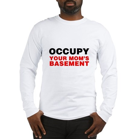 Occupy Your Mom's Basement Long Sleeve T-Shirt
