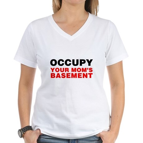 Occupy Your Mom's Basement Womens V-Neck T-Shirt